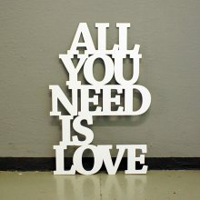 Dekoschriftzug All you need is love