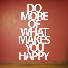 Dekoschriftzug Do more of what makes you happy