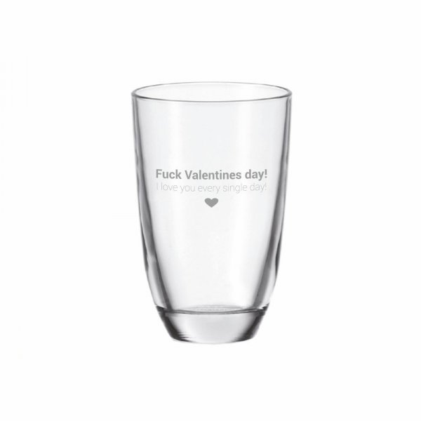 GIN-Glas Gravur Fuck Valentines day! I love you every single day!